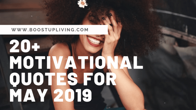 20 Motivational quotes for may 2019
