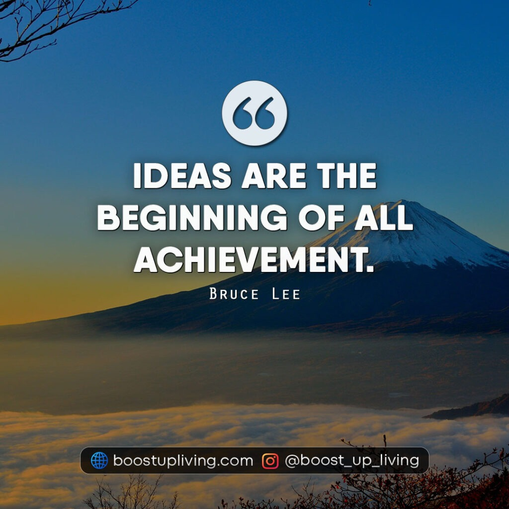 Ideas are the beginning of all achievement.