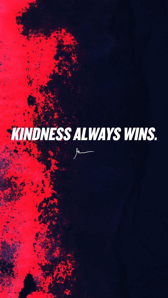 Kindness always wins