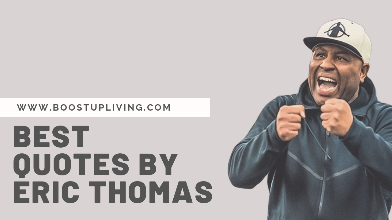 Best Quotes By Eric Thomas To Remember