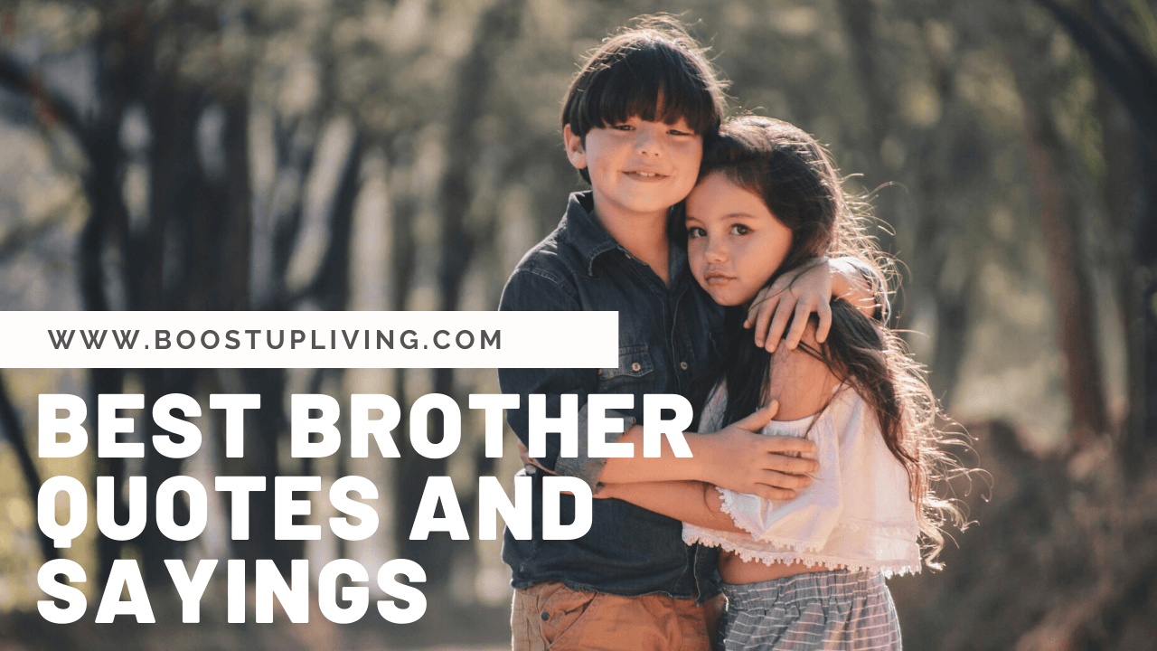 Best Brother Quotes And Sibling Sayings