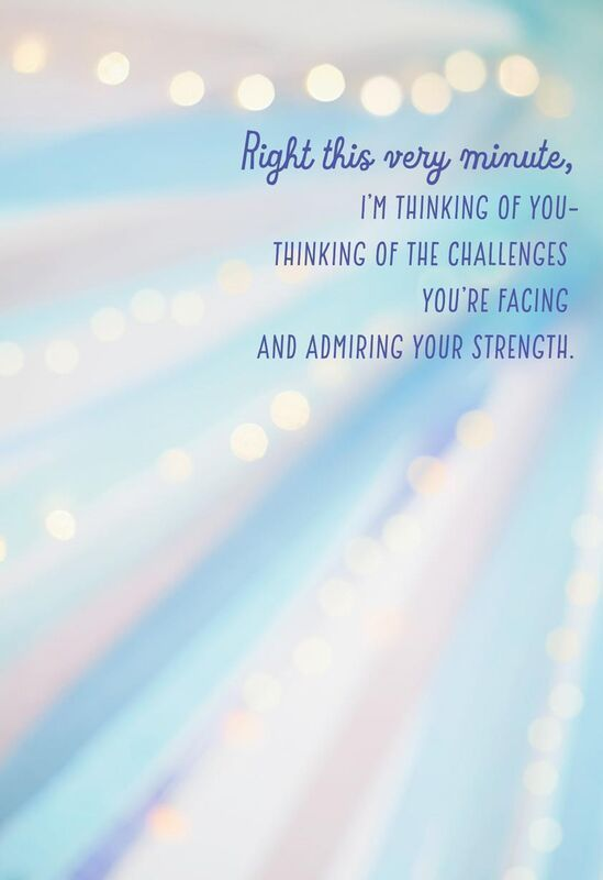 Right this very minutes, I'm taking of you thinking of the challenges you're facing and admiring your strength.- get well soon quotes