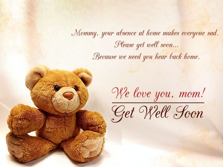 Mommy, your absence at home makes everyone sad. Please get well soon. Because we need you to hear back home. we love you, mom. Get well soon.