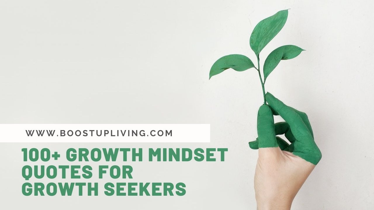 100+ Growth Mindset Quotes For GROWTH Seekers