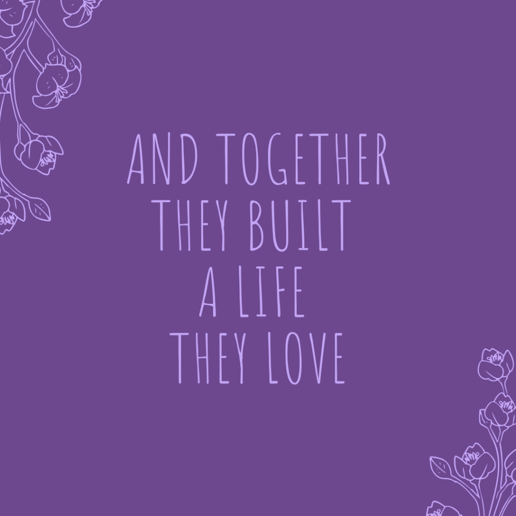 And together they built a life they love - Inspirational Quotes