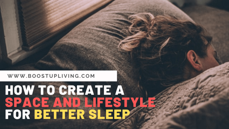 How to Create a Space and Lifestyle for Better Sleep