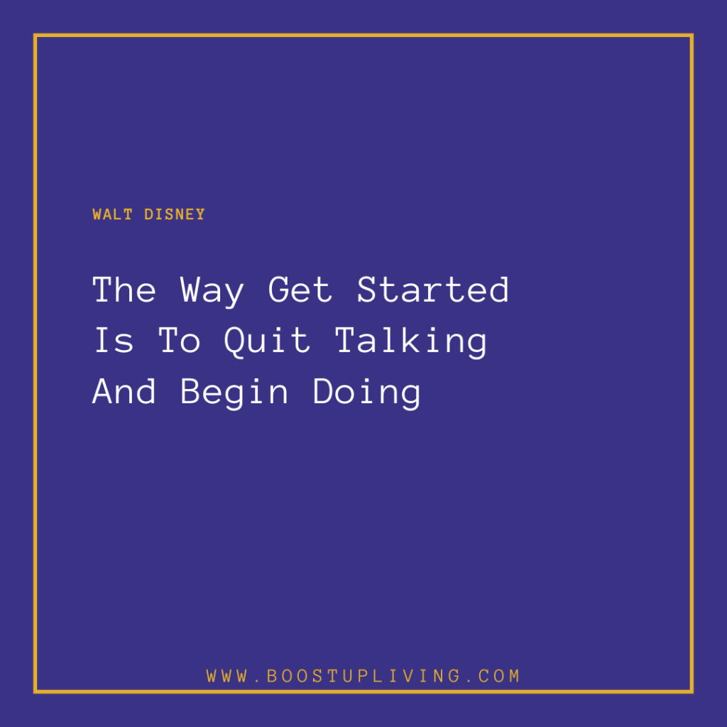 The Way Get Started Is To Quit Talking And Begin Doing -  Inspirational Quote By Walt Disney