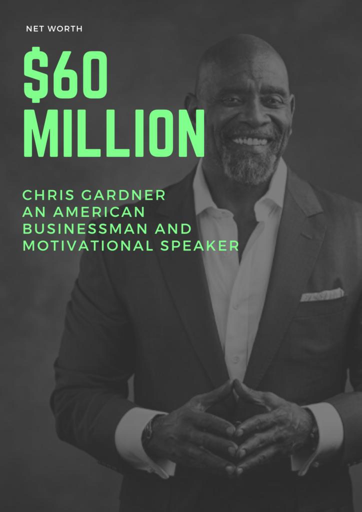 $60 Million - Net Worth Of Chris Gardner An American Businessman