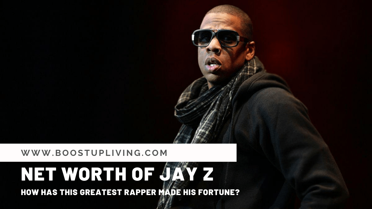 Net Worth of JAY Z - How Has This Greatest Rapper Made His Fortune_