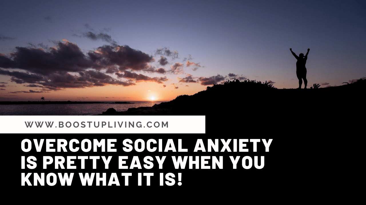 Overcome social anxiety is pretty easy when you know what it is!