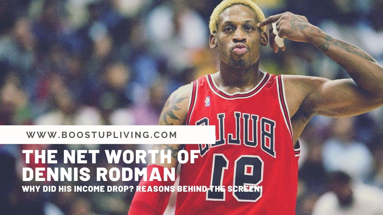 The Net Worth Of Dennis Rodman – Why Did His Income Drop? Reasons Behind The Screen!