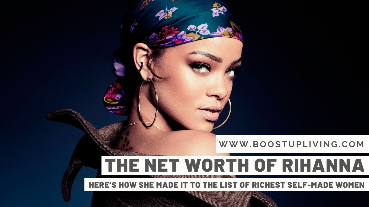 Net Worth of Rihanna - Here's How She Made it to the List of Richest Self-Made Women