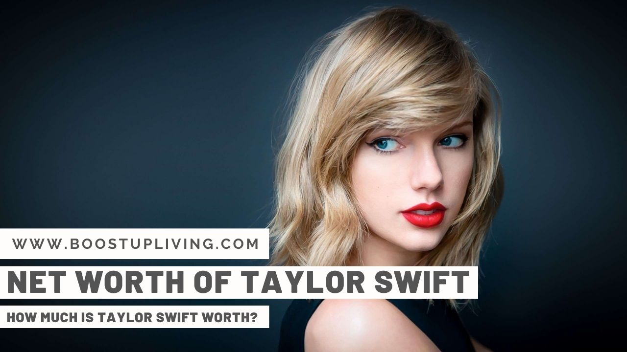 Net Worth of Taylor Swift – How Much is Taylor Swift Worth_
