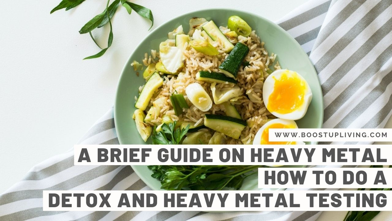 A Brief Guide on Heavy Metal: How to do a Detox and Heavy Metal Testing