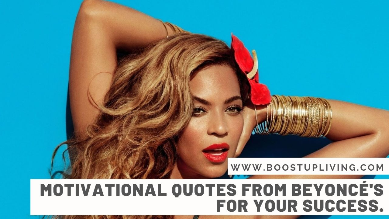 Motivational Quotes from Beyoncé's For Your Success.